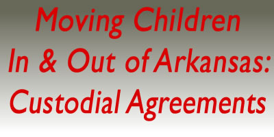 Do They Stay or Go? Custodial Agreements in Arkansas & Moving with Children