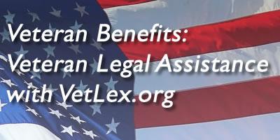 Veteran Benefits: Bridging the Gap between Veterans and Lawyers for Veteran Legal Assistance with VetLex.org