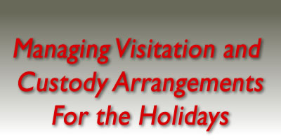 Surviving the Holiday Season: Managing Visitation and Custody Arrangements